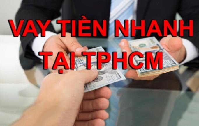 Vay tiền nhanh tại TPHCM ở đâu uy tín